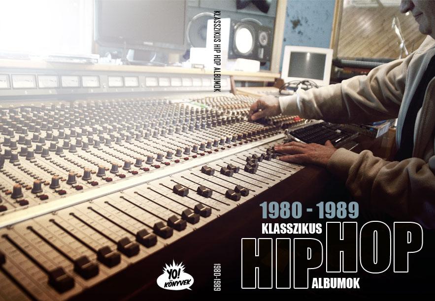 KLASSZIKUS HIP HOP ALBUMOK 1980-1989 (PDF / ebook)
